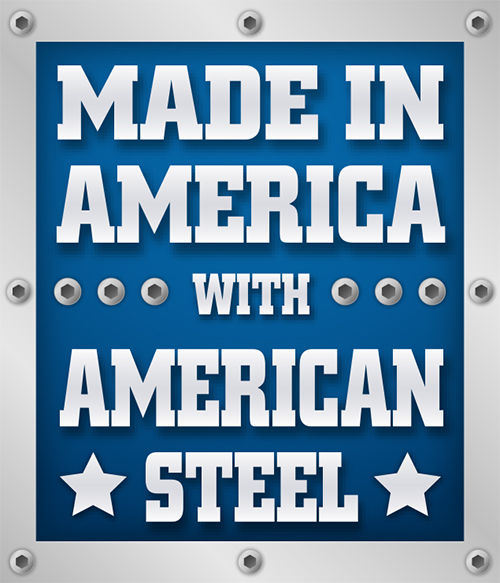 Made in America with American steel